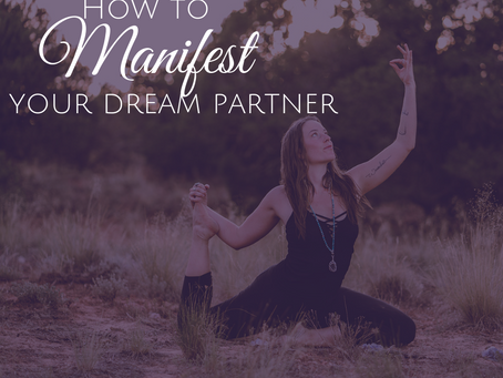 How to Manifest your Dream Relationship