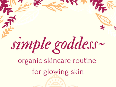 Simple Goddess Routine for Glowing Skin