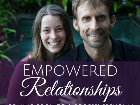 Empowered Relationships is Coming Soon to GoddessCeremony!