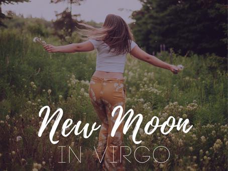 New Moon in Virgo August 2019 ~ Make Plans and Break Free