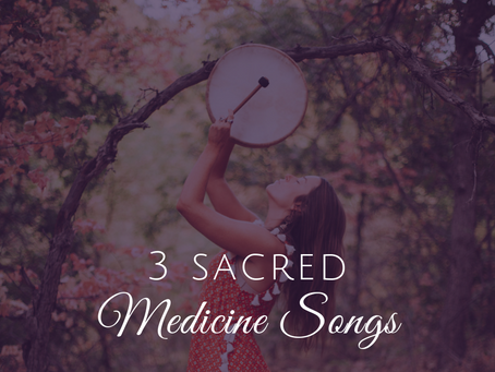 3 Powerful Medicine Songs for Women's Circles