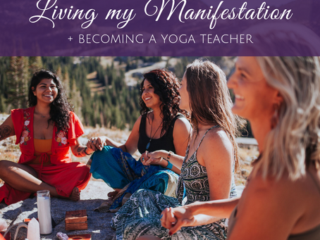 Living My Manifestation and Becoming a Yoga Instructor