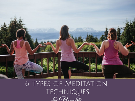 6 Meditation Techniques and their Benefits
