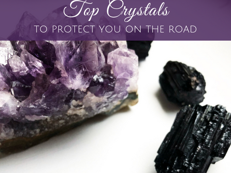 Crystals and Protection on the Road: The Crystals I Always Have in my Car
