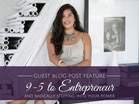 From 9-to-5 to Entrepreneur and the Radical Levels Needed to Step into your Power