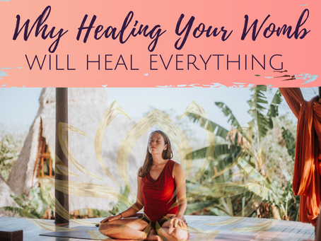 Why Healing Your Womb is Essential and Will Bring Back that Spark You've Been Missing