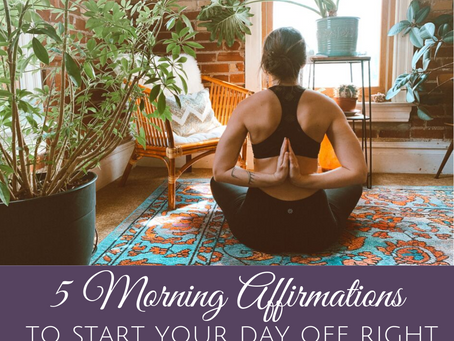 5 Morning Affirmations to Start Your Day Right
