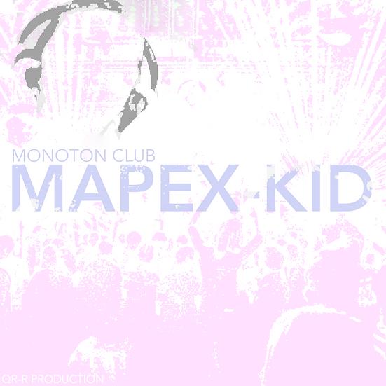 Mapex kid - Monoton Club