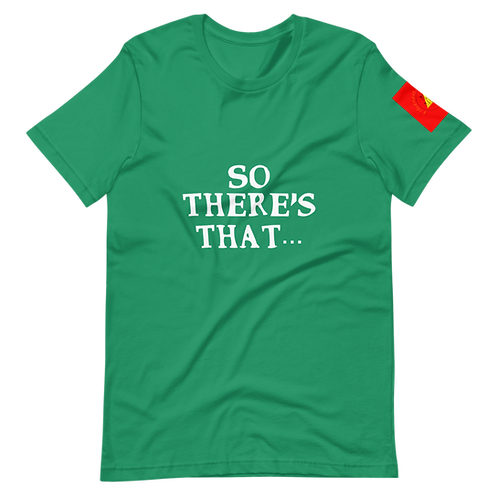 So there's that...Short-Sleeve Unisex T-Shirt