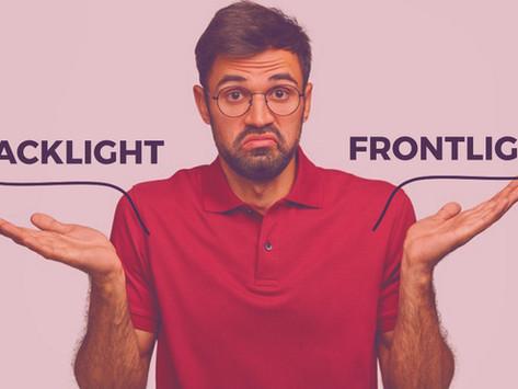 Backlight x Frontlight: Entenda a diferença