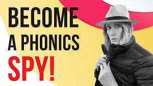 Become A Phonics Spy