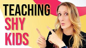 How to Teach Shy Kids