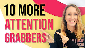 10 More Attention Grabbers