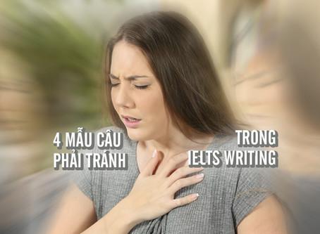 4 Mẫu Câu Phải Tránh Trong IELTS Writing