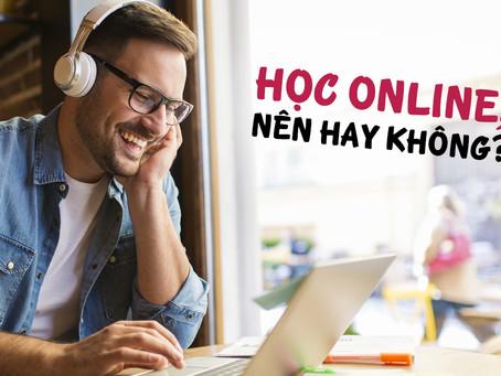 Học Online, Nên Hay Không?