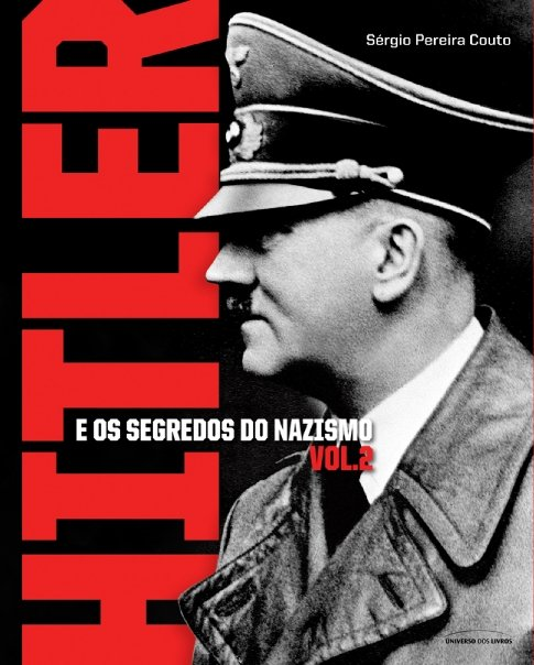 Hitler e os Segredos do Nazismo V.2