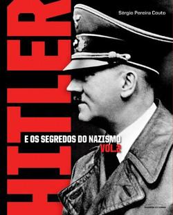 Hitler e os Segredos do Nazismo V.2