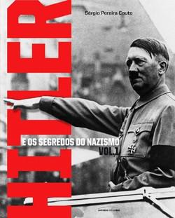 Hitler e os Segredos do Nazismo V.1