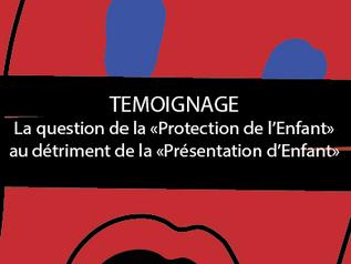 La question de la protection de l'enfant au détriment de la présentation de l'enfant ?