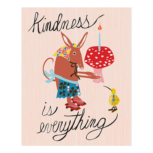 Kindness is Everything Print