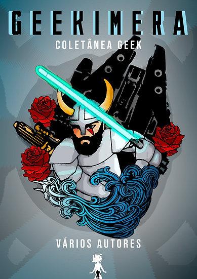 Geekimera - Volume 1 - Vários Autores