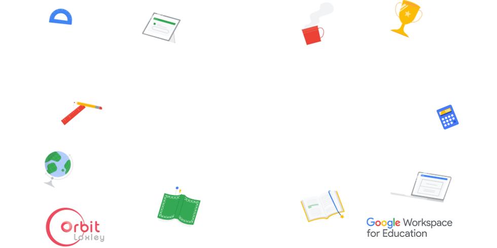 Loxley Orbit EDU Event 2021 || Google Workspace Administrator