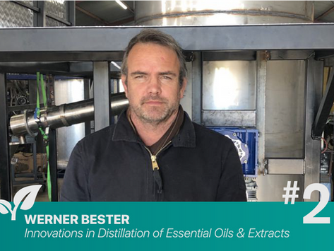 #2 Innovations in Distillation of Essential Oils. By: Werner Bester