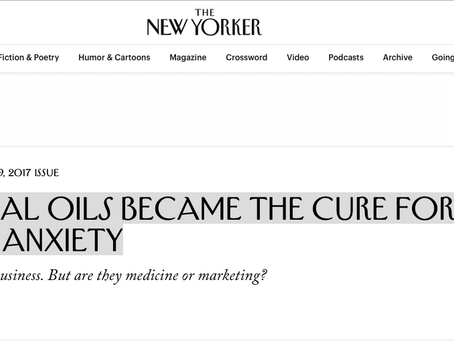 The New Yorker: How Essential Oils Became the Cure for Our Age of Anxiety