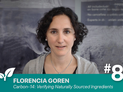 #8 Carbon-14: Verifying Naturally Sourced Ingredients By: Florencia Goren