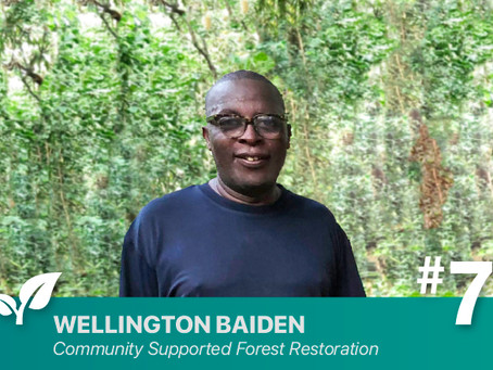 #7 Community Supported Forest Restoration By: Wellington Baiden