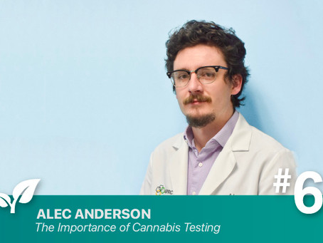 #6 The Importance of Cannabis Testing By: Alec Anderson