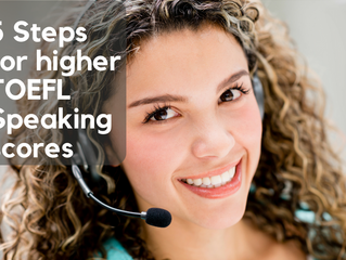 5 steps for higher scores on the TOEFL speaking section