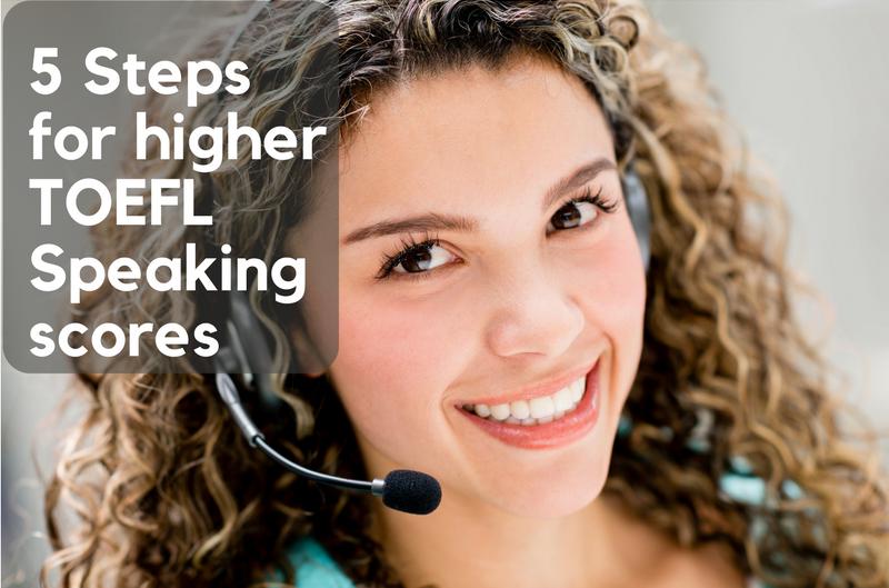 5 steps for higher toefl speaking