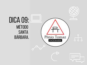 Dica 9: Método Santa Bárbara.