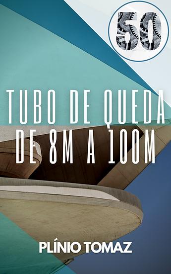 Tubo de queda de 8m a 100m