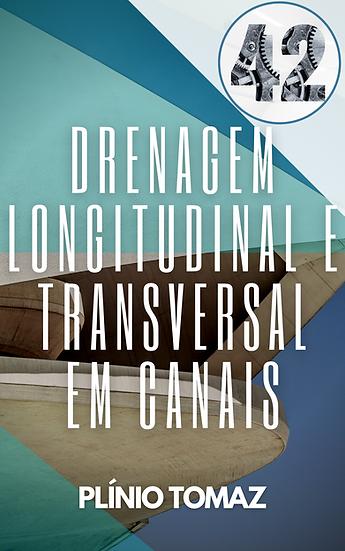 Drenagem longitudinal e transversal em canais