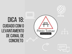 Dica 18: Cuidado com o levantamento de canal de concreto.