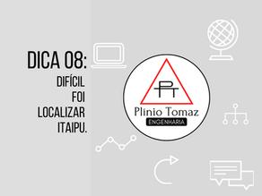 Dica 8: Difícil foi localizar Itaipu.