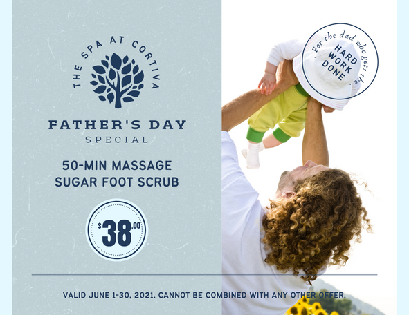 The Spa at Cortiva - Father's Day Promo