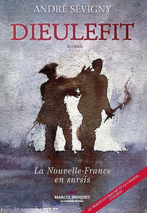 Dieulefit - La Nouvelle-France en sursis