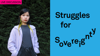 Angela YT Chan in conversation with Struggles for Sovereignty: Land, Water, Farming, Food