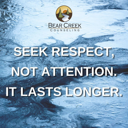 seek respect, not attention. it lasts lo
