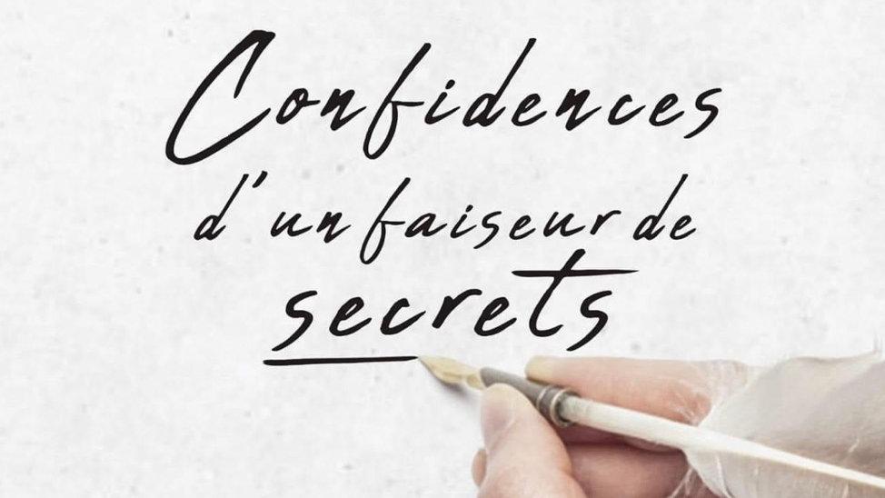 Confidences d'un faiseur de Secrets ( frais de livraison inclus )