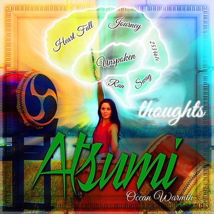 "Atsumi Ocean Warmth CD ""thoughts"""