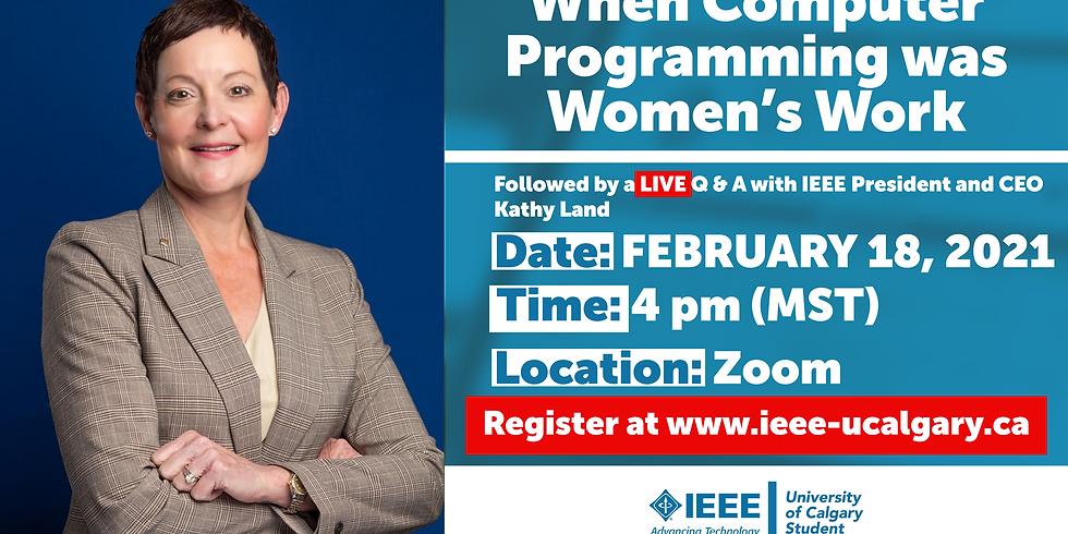 When Computer Programming Was Women's Work Featuring IEEE President & CEO Land