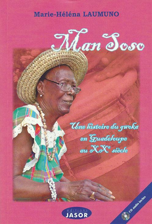 MAN SOSO Une histoire du gwoka en Guadeloupe au XXe siècle