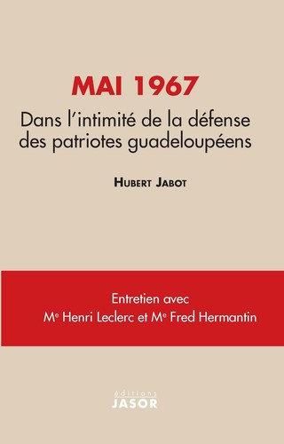 Mai 1967 Dans l'intimité de la défense des patriotes guadeloupéens