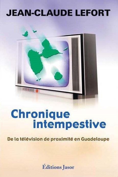 Chronique intempestive De la télévision de proximité en Guadeloupe