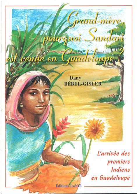 Grand-mère, pourquoi Sundari est venue en Guadeloupe.