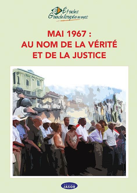 Mai 1967 : au nom de la vérité et de la justice
